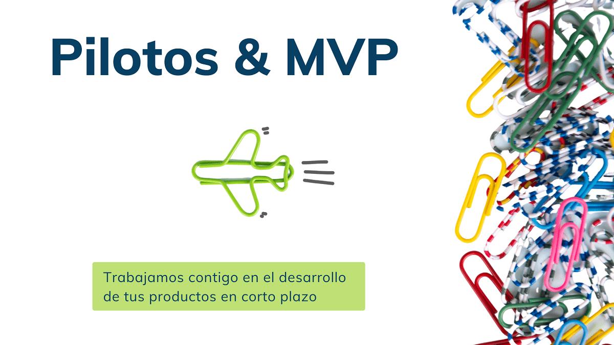 Pilotos & MVP agile wise